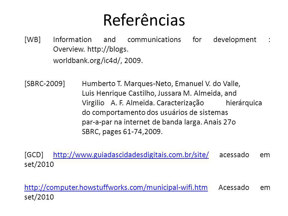 Referências [WB] Information and communications for development : Overview. http://blogs. worldbank.org/ic4d/, 2009.